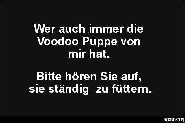voodoo sprüche Wer auch immer die Voodoo Puppe von mir hat..   Lustige Bilder  voodoo sprüche
