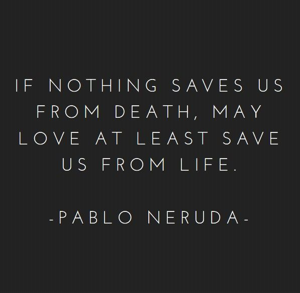 Quotes] If Nothing Saves Us From Death May Love At Least Save Us Awesome Death And Love Quotes