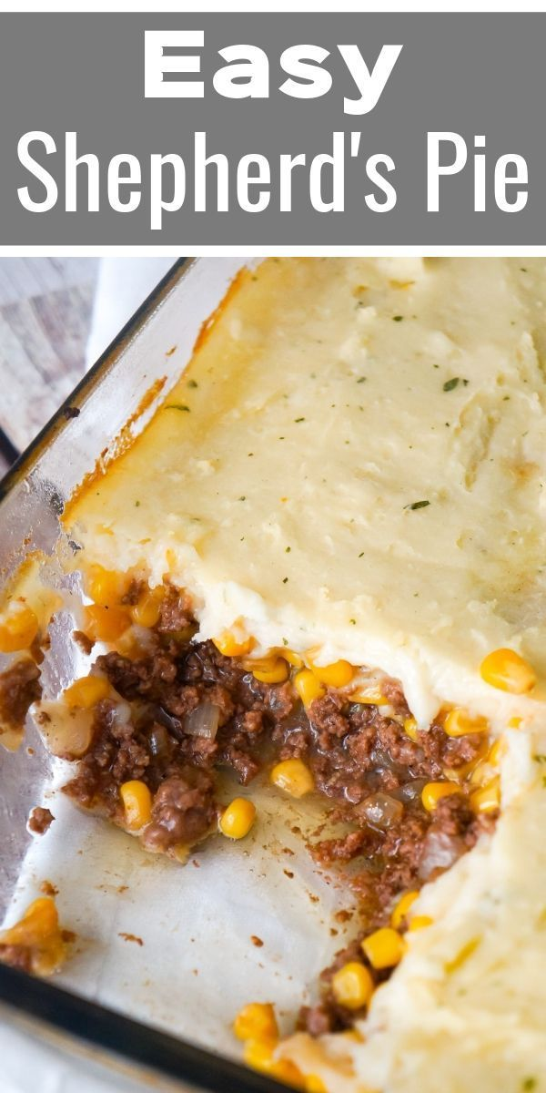 The Best Shepherd S Pie Is A Hearty Ground Beef Dinner Recipe Loaded With Corn Onion Dinner With Ground Beef Beef Recipes For Dinner Best Shepherds Pie Recipe