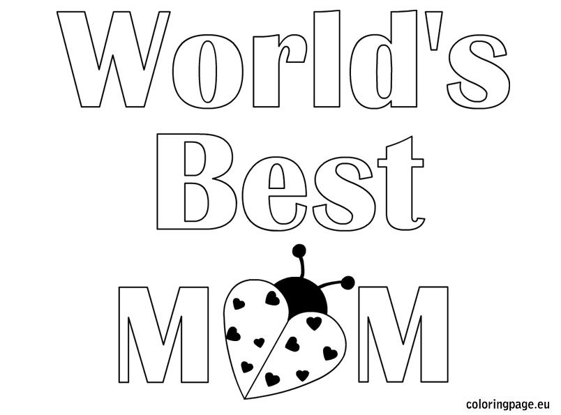 Worlds Best Mom coloring page Mothers Day Pinterest Bible