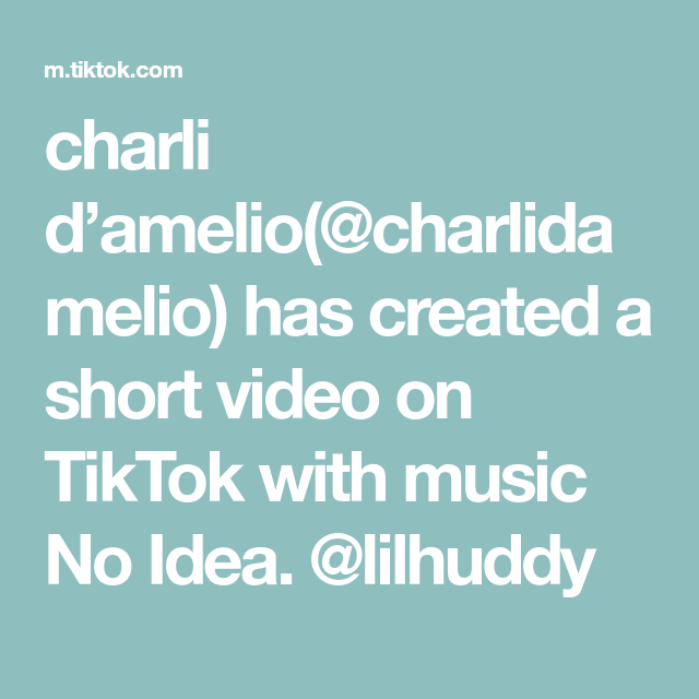 Charli D Amelio Charlidamelio Has Created A Short Video On Tiktok With Music No Idea Lilhuddy In 2020 Video Music Do Music Hits