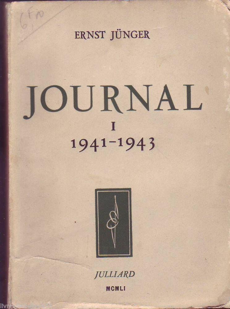 #témoignage #guerre #journal :  Journal tome 1 : 1941 - 1943 de Ernst Junger. Julliard, 08/1951. 360 pp. brochées.