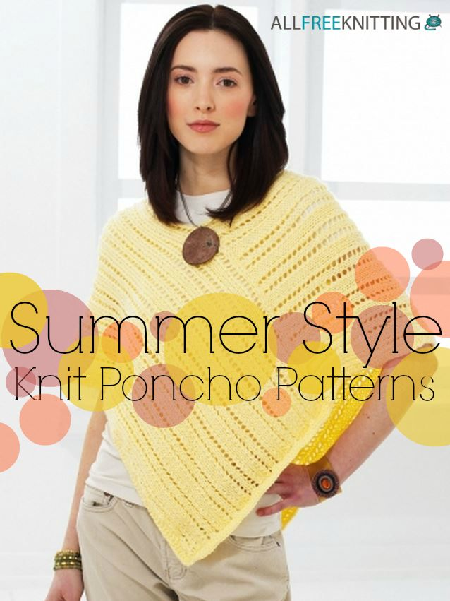 d193ddcae Ponchos are a great way to accessorize on breezy summer days. Browse this  collection of 15 beautiful, unique (and free!) knit poncho patterns.