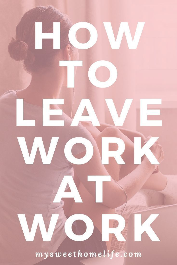How to leave work at work Work stress relief, Work