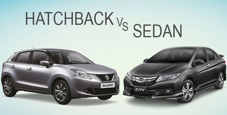 Hatchback Vs Sedan Which Is Better In India Hatchback Cars