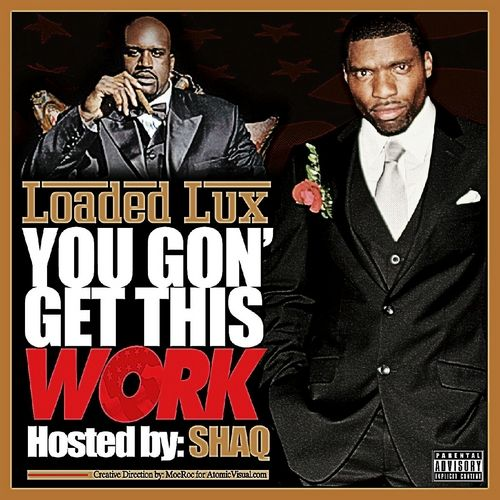 #Mixtape : Loaded Lux - You Gon Get This Work Hosted By Shaquille O'neil - #THISIS80