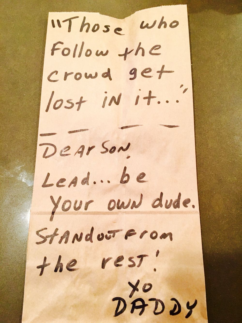 """Todays BROWN BAG lunch message to my son: """"Those who follow the"""