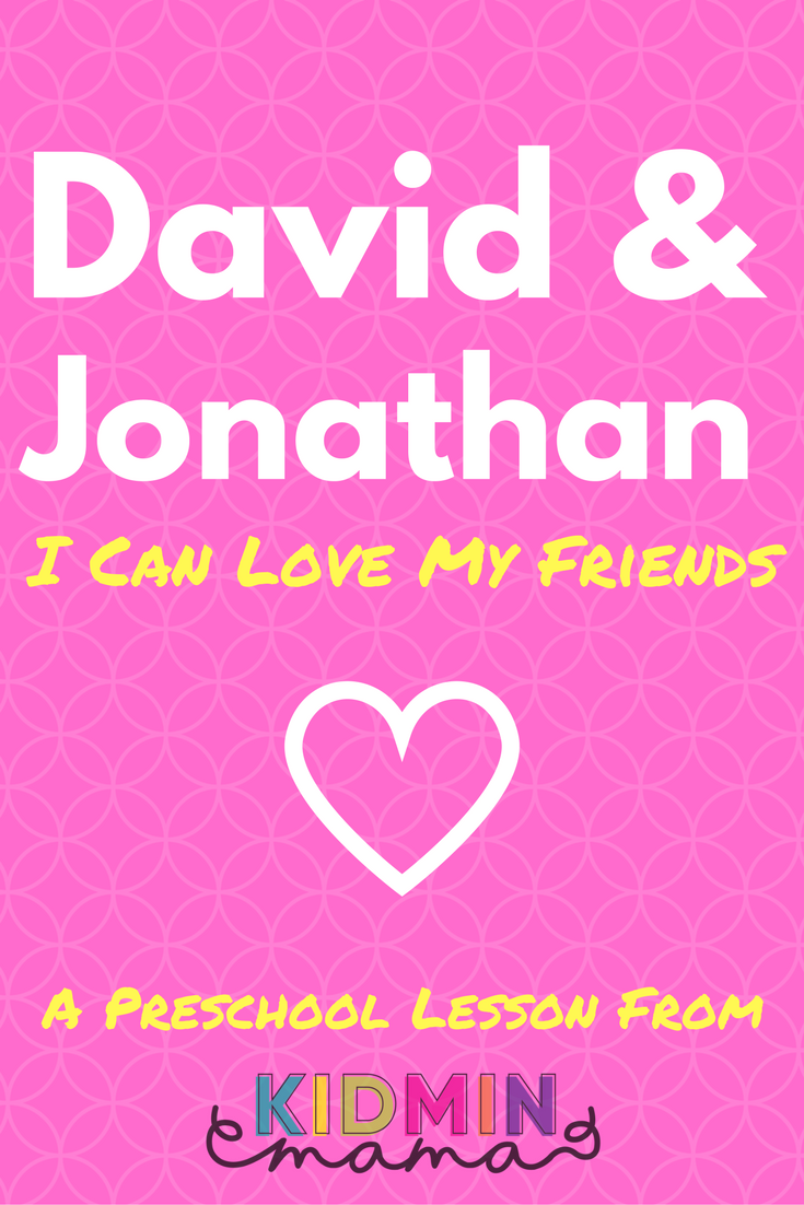 David and Jonathan: I Can Love My Friends, free preschool lesson ...