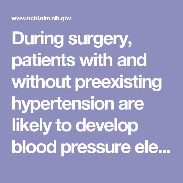 During surgery, patients with and without preexisting hypertension are likely to develop blood pressure elevations and tachycardia during the induction of anesthesia