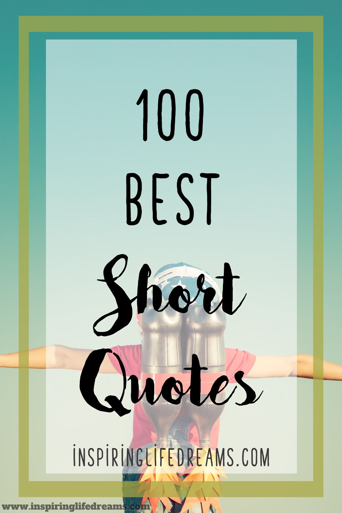 30+ Inspirational Quotes For Teens About Life With Images ... |Short Positive Quotes For Teens