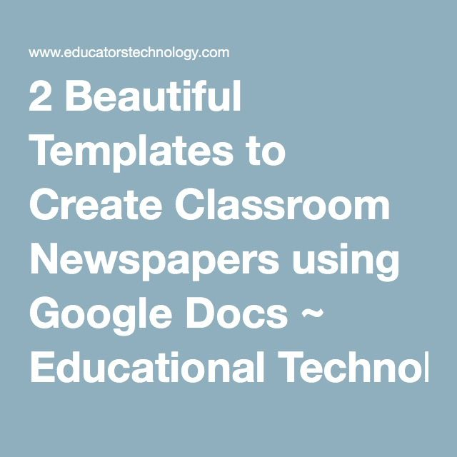 2 Beautiful Templates to Create Classroom Newspapers using Google - spreadsheet google docs mobile