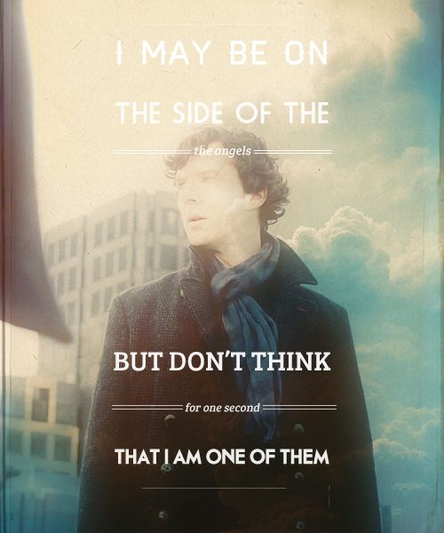 Sherlock Holmes Quotes: You're Boring. You're On The Side Of The Angels