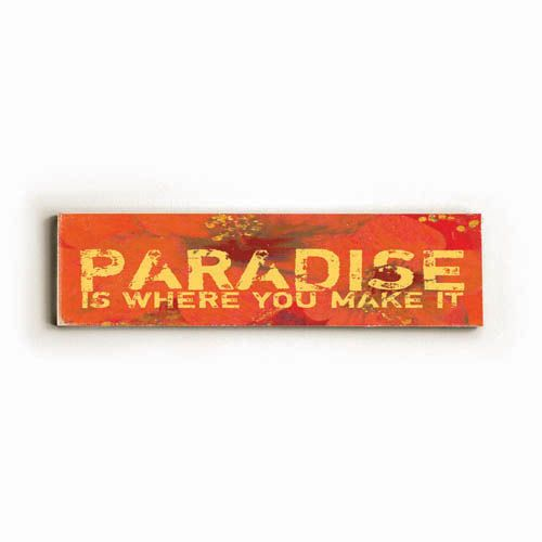 $42.00 paradise is where you make it  12x16