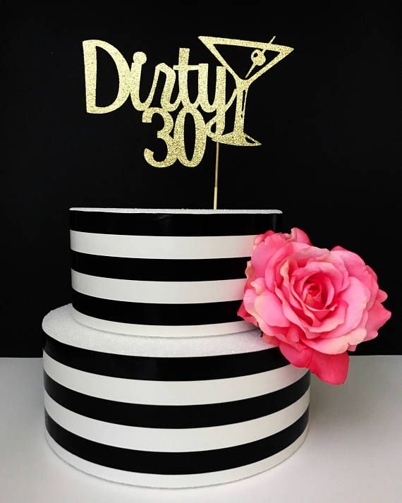 30th Birthday Cake Topper Dirty Thirty 30