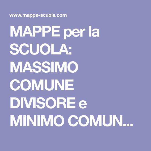 MAPPE per la SCUOLA: MASSIMO COMUNE DIVISORE e MINIMO COMUNE ...