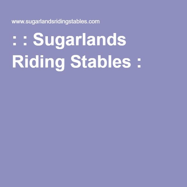 : : Sugarlands Riding Stables : :