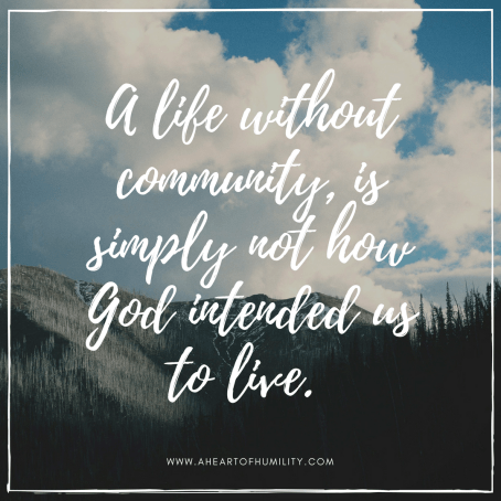 Our Need for Community - A Heart of Humility