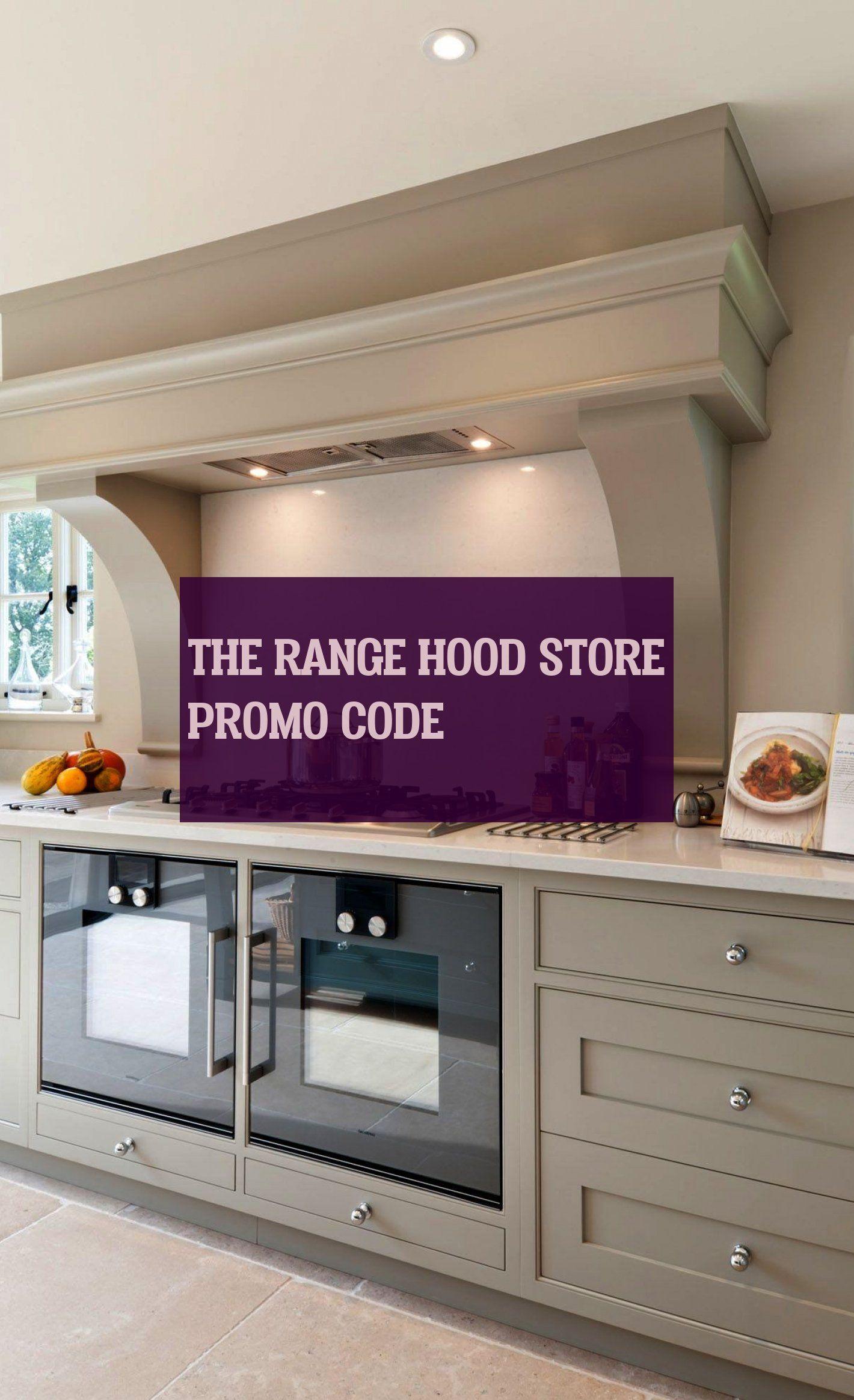 The Range Hood Store Promo Code Promo Code Fur Die Dunstabzugshaube Hooded Range Hood Store Promo Code Range Hood Kitchen Kitchen Cabinets