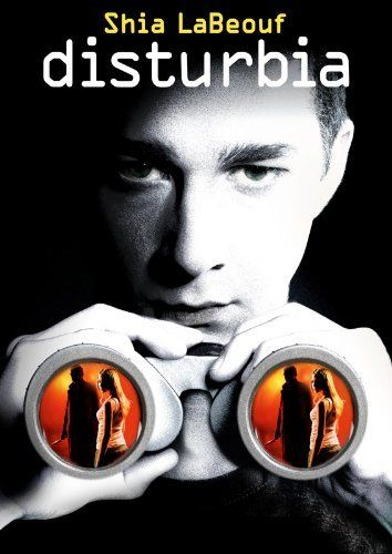 Disturbia- the only movie where the boy (on house arrest ...