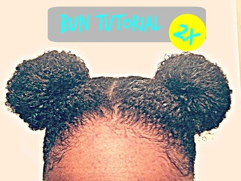 Natural Hair | Bun Tutorial (2x) **Highly requested** - YouTube