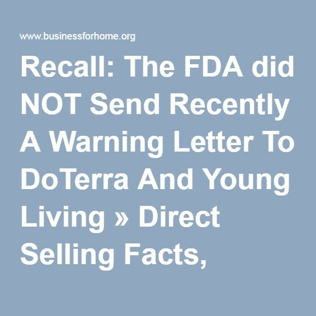 Recall The Fda Did Not Send Recently A Warning Letter To Doterra