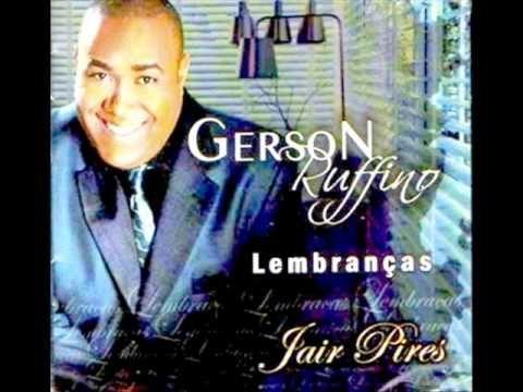 Alma Cansada Gerson Rufino Lembrancas Jair Pires Com Imagens