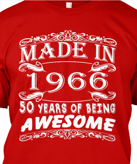 1966 Limited Edition 2016 50th Birthday Party Shirt, 50