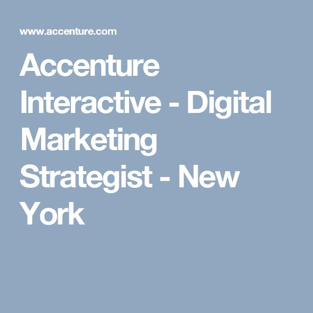 Accenture Interactive Digital Marketing Strategist New York Digital Marketing Strategist Digital Marketing Job Opening