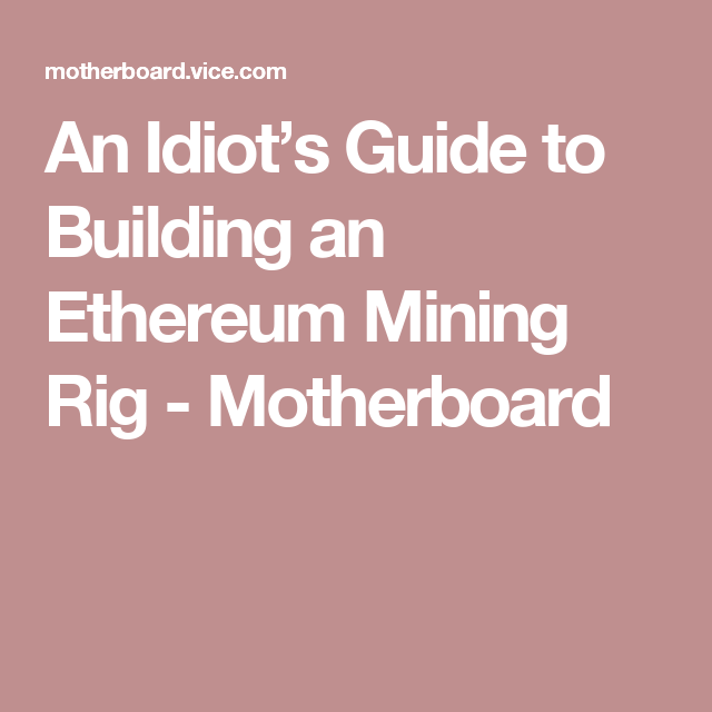idiots guide to mining cryptocurrency
