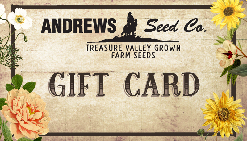 Andrews Seed Company Your Treasure Valley Resource For Seed And Plants Seeds Gifts Seeds Seed Company