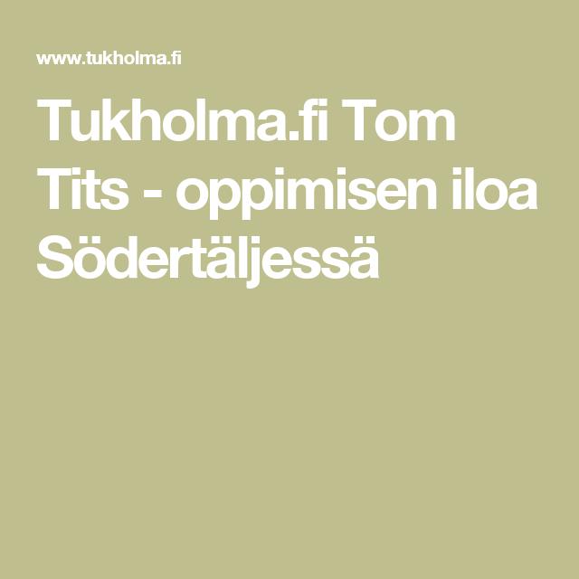 Tukholma.fi Tom Tits - oppimisen iloa Södertäljessä