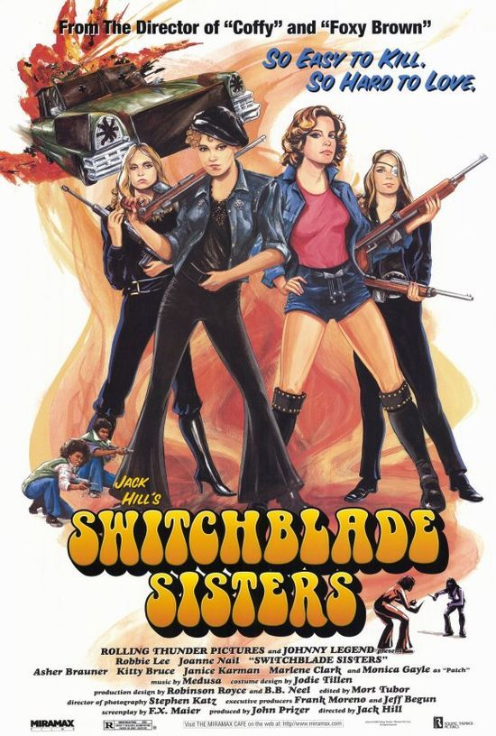 Switchblade Sisters * 1975 film about a gang of dangerous girls; the tag line read: So Easy To Kill, So Hard To Love.