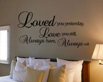 Loved You Yesterday Love You Still. Always by ElaineDavidsDesign