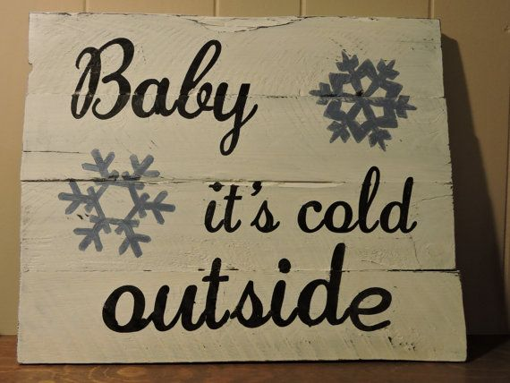 Baby it's cold outside-hand painted wood by MittenGirlzDesigns