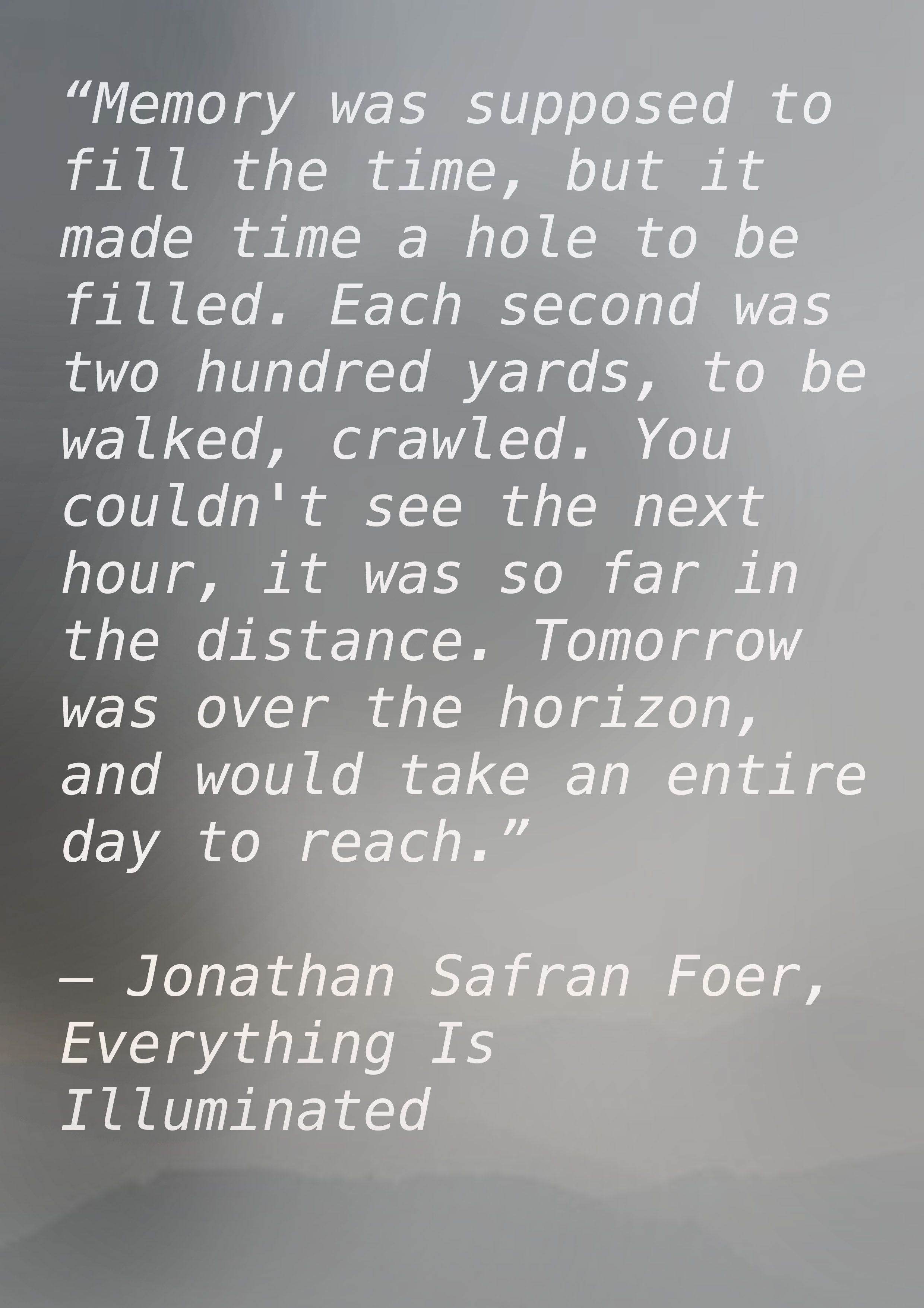 Memory A Quote From Everything Is Illuminated Jonathan Safran