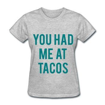 TEAL PRINT! You Had Me At Tacos, Women's T-Shirt