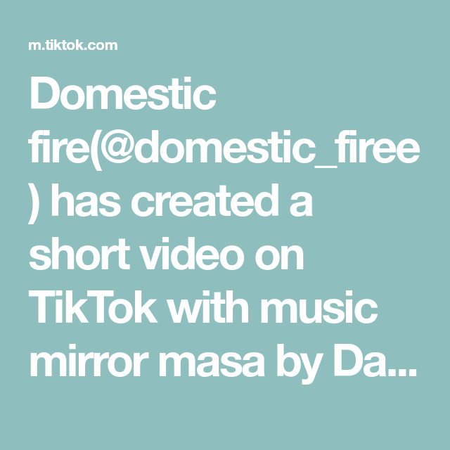 Domestic Fire Domestic Firee Has Created A Short Video On Tiktok With Music Mirror Masa By Dathan Uhhhh Noslee In 2020 Music Memories The Originals Detergent Recipe