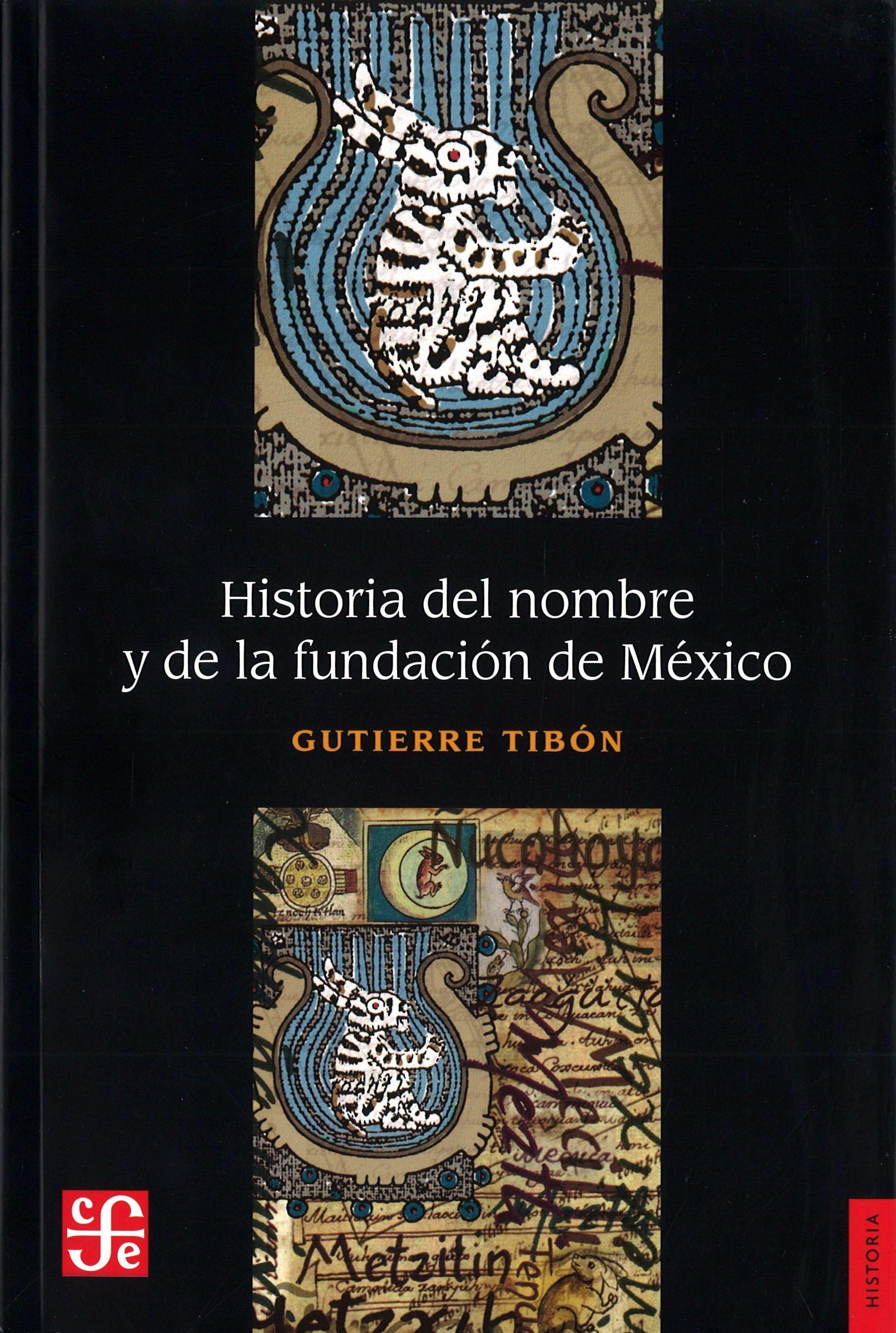 Historia del nombre y de la fundación de México, 2013  http://absysnetweb.bbtk.ull.es/cgi-bin/abnetopac01?TITN=519708