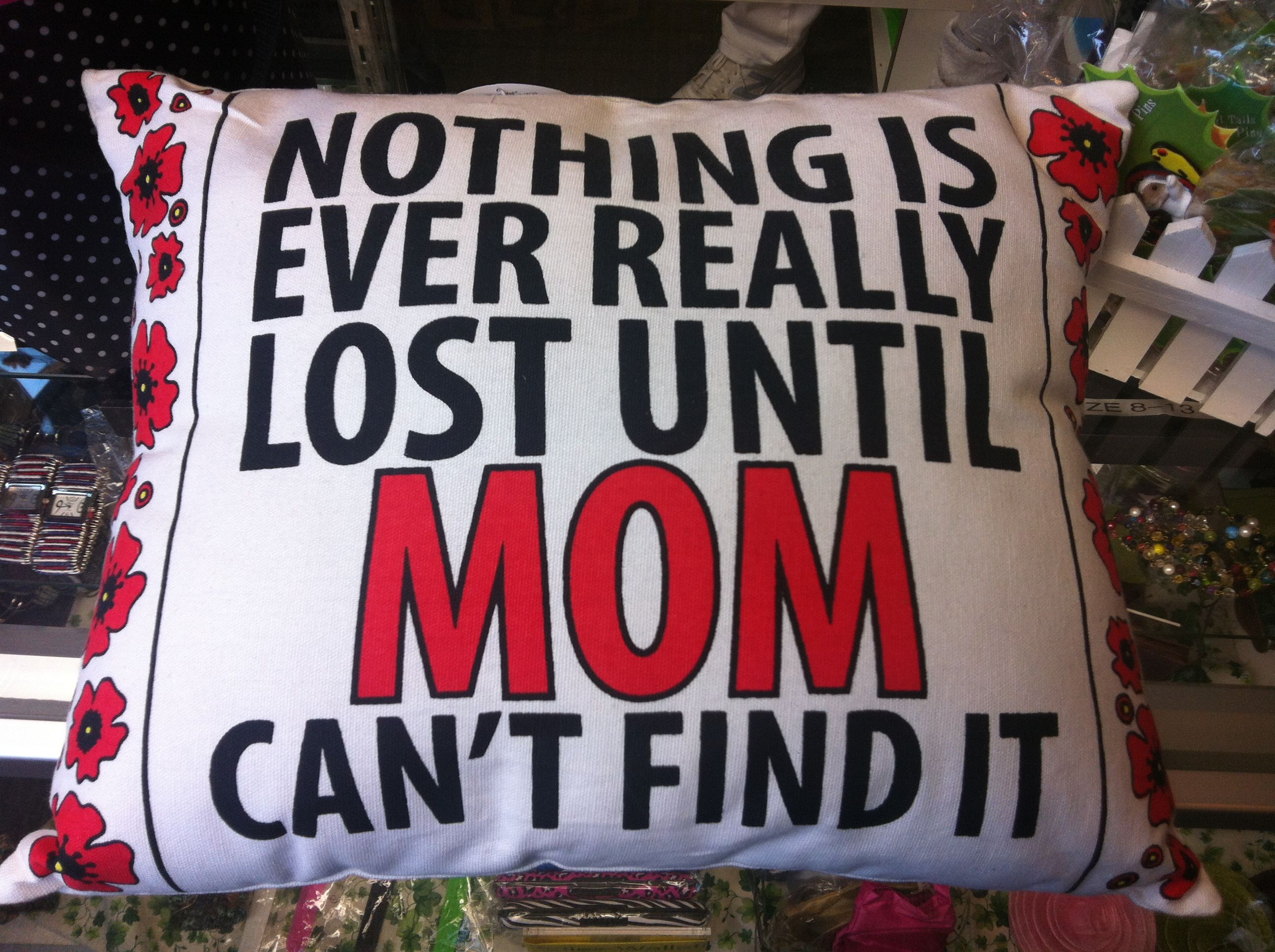It's really lost when mom can't find it...