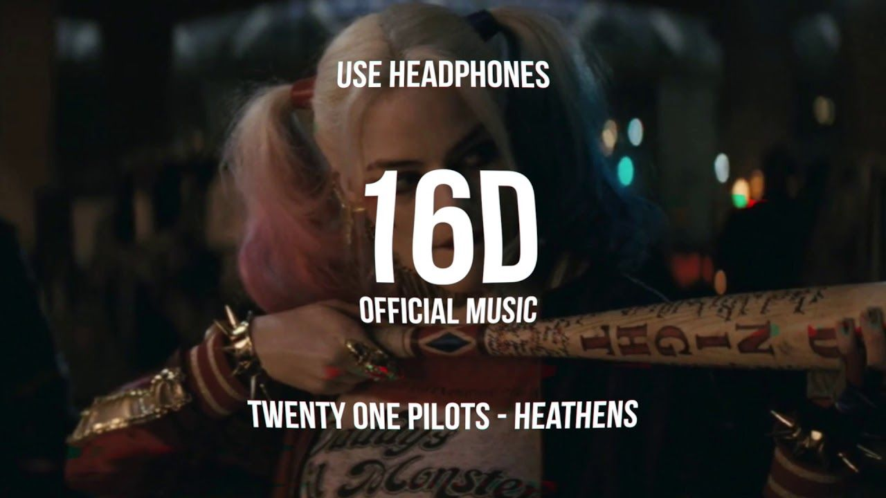 Twenty One Pilots Heathens 16d Audio Lyrics Youtube With