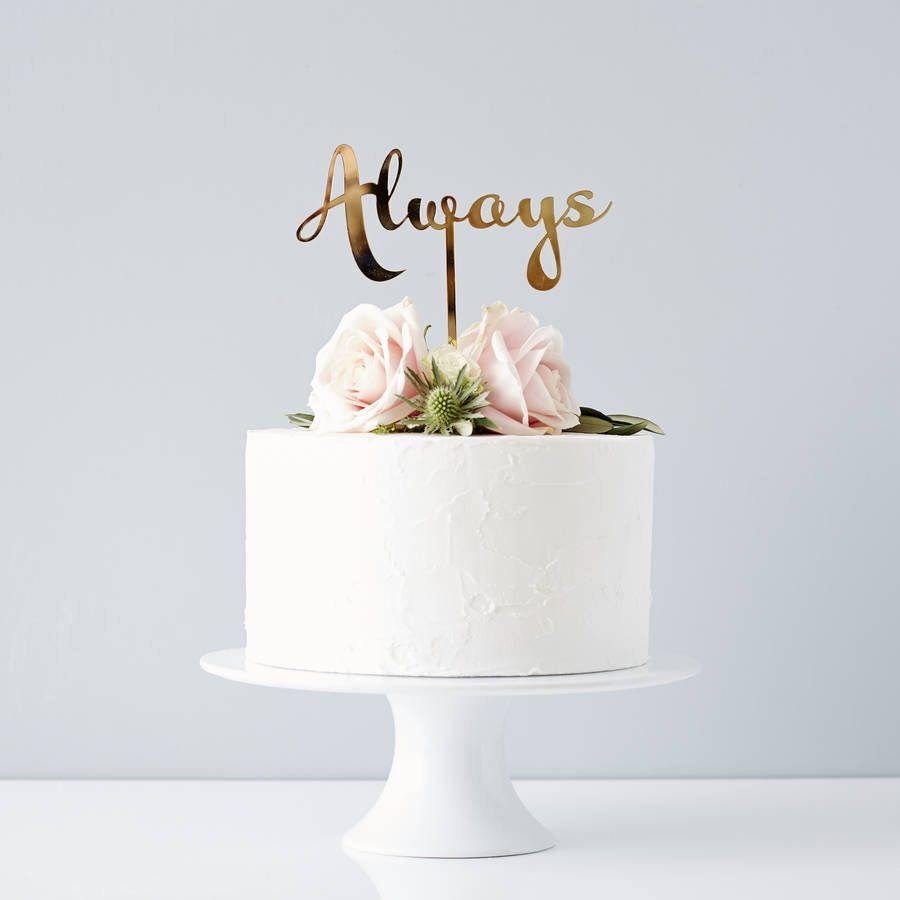 Flower Cake Toppers For Weddings: Calligraphy Always Wedding Cake Topper In 2019