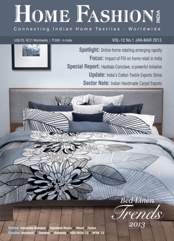 Home Fashion India Magazine Connects Manufacturerarketers Of Hometextiles Furnishing Fabrics And Decoration Products To Their Trade Ers