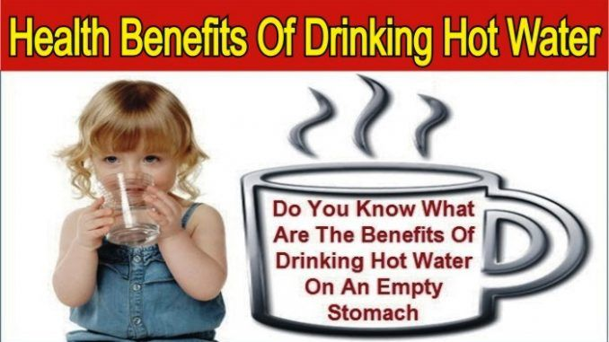 Do You Know What Are The Benefits Of Drinking Hot Water On ...