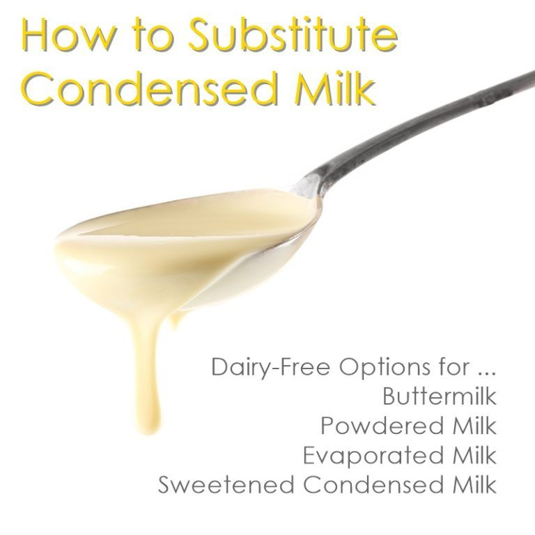 How To Substitute Condensed Milk Buttermilk Evaporated Sweetened Dairy Free Dairy Free Evaporated Milk Lactose Free Milk