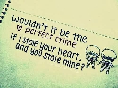 whatsapp status quotes perfect crime i stole your heart - http://motivationquotesdaily.com/whatsapp-status-quotes-perfect-crime-i-stole-your-heart/