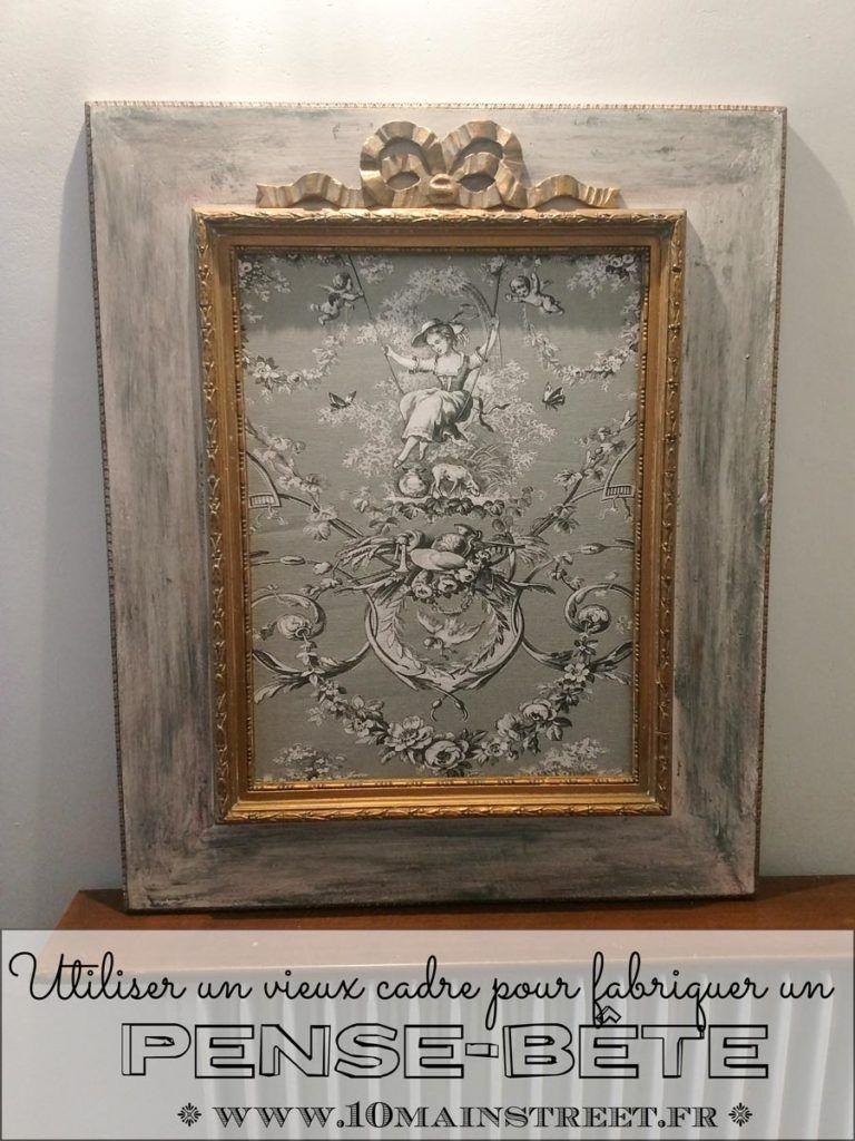 Fabriquer un pense-bête très décoratif à partir dun vieux cadre retapé