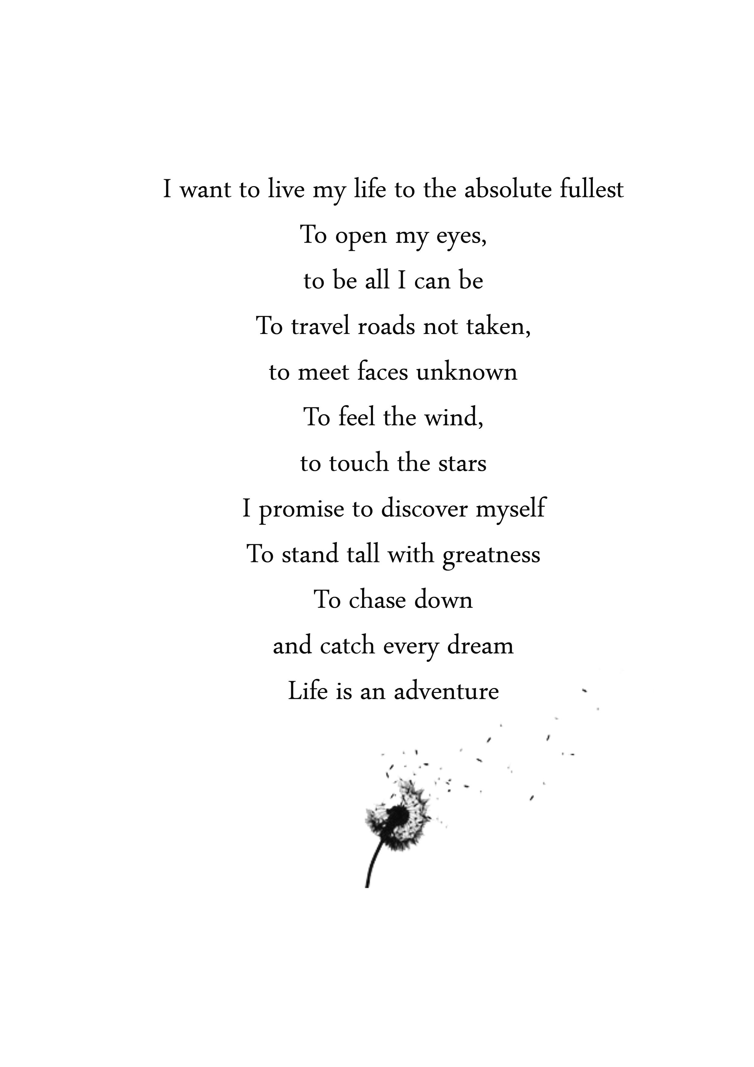 I Want To Live My Life To The Absolute Fullest