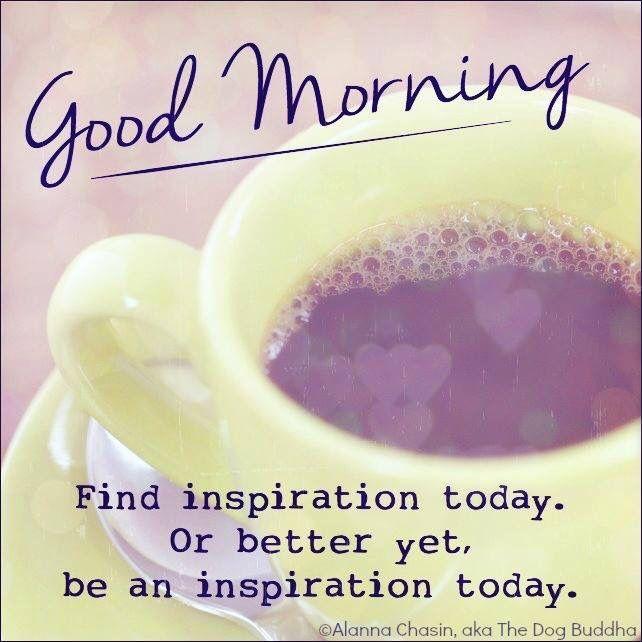 Good Morning Inspirational Messages : Good morning inspiration pinterest