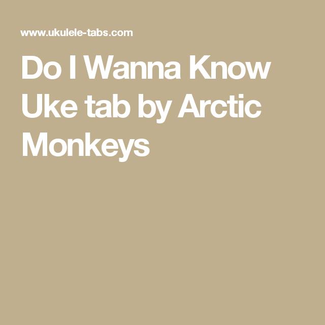 Do I Wanna Know Uke Tab By Arctic Monkeys Chords Chord Charts