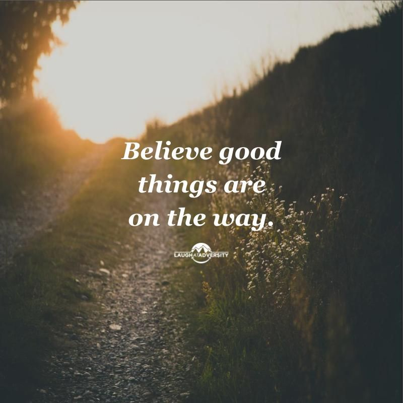 Quotes About Anger And Rage: Believe Good Things Are On The Way